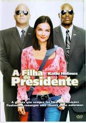 Baixar Filme A Filha Do Presidente (Dublado) Online Gratis