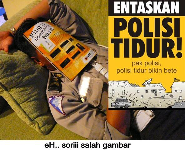 http://2.bp.blogspot.com/_8EY5-lXRpgU/TRwGQPTHRjI/AAAAAAAAAP4/8PGPE_2rY8k/s1600/awas-polisi-tidur.jpg