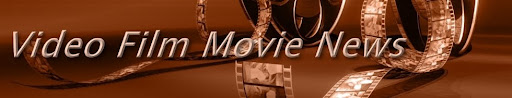 Video Film Movie News