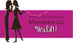 MOMMIES GO WILD !