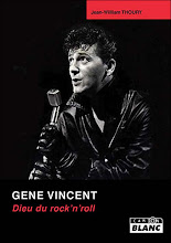 "A Lire Absolument : ""Gene Vincent: Dieu du rock &#39;n&#39; roll """