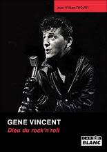 """A Lire Absolument : """"Gene Vincent: Dieu du rock 'n' roll """""""