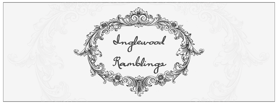Inglewood Ramblings - family, faith, friends, life and love