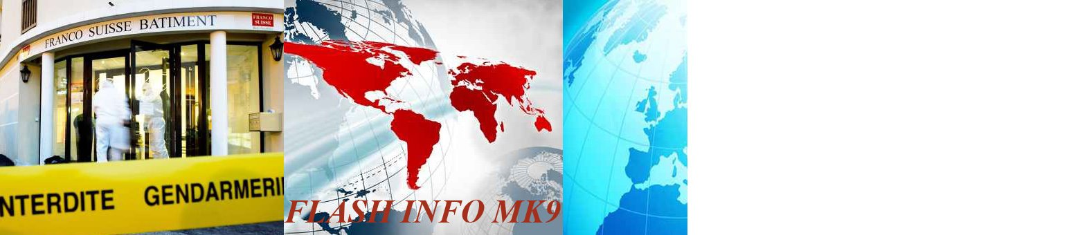 Flash Info MK9    Information Quotidienne en France et dans le Monde