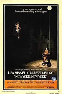 New York, New York (released in 1977) - Directed by Martin Scorsese - a musical drama film starring Robert De Niro