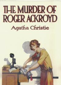 The Murder of Roger Ackroyd by Agatha Christie (1926)