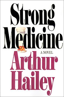 Strong Medicine (published in 1984) by Arthur Hailey, a book on the pharmaceutical industry