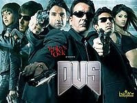 Dus - Hindi Movie released in 2005 starring Sanjay Dutt, Sunil Shetty, Abhishek Bachchan, Shilpa Shetty, Pankaj Kapoor, Esha Deol and Zayed Khan