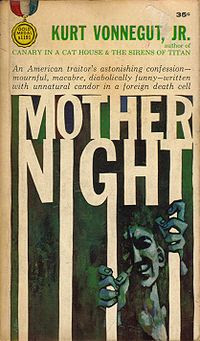 Mother Night by Kurt Vonnegut, published in 1961