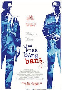Kiss Kiss Bang Bang (released in 2005) - starring Robert Downey Jr. and Val Kilmer