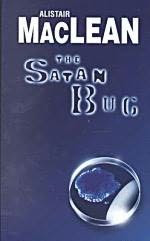 The Satan Bug (published in 1970) - By Alistair Maclean - A thriller about a deathly toxin stolen and used for murder
