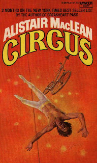 Circus (published in 1975) - Authored by Alistair Maclean - a tale of intrigue behind the iron curtain