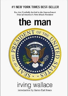 The Man (published in 1964) - the turmoil when a Black Man becomes President of the United States