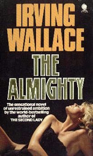 The Almighty (published in 1982) by Irving Wallace - A power drunk man