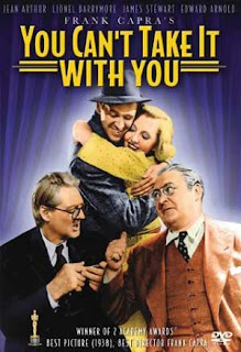 You Can't take it with you (released in 1938) - starring James Stewart, Jean Arthur, Lionel Barrymore and directed by Frank Capra