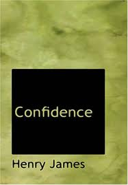 Confidence (released in 1879) - Written by Henry James