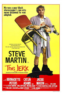 The Jerk (released in 1979) - a comedy film, Steve Martin's first starring role in a movie