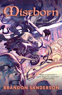 Mistborn The Final Empire (published in 2008) - A fantasy novel by Brandon Sanderson