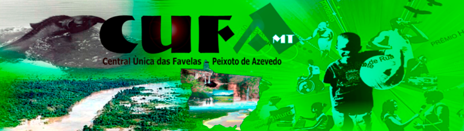 Central Única das Favelas de  Peixoto de Azevedo - MT