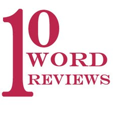 10 Word Reviews