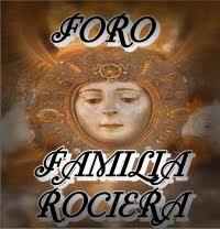FORO DE ESTA FAMILIA ROCIERA