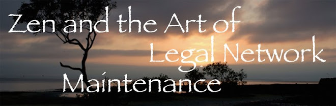 Zen and the Art of Legal Network Maintenance