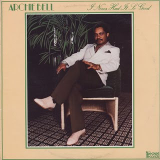Archie Bell / I Never Had It So Good   1981