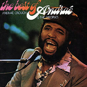 Andrae Crouch The Best Of