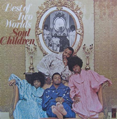 The Soul Children - 1971 - Best Of Two Worlds
