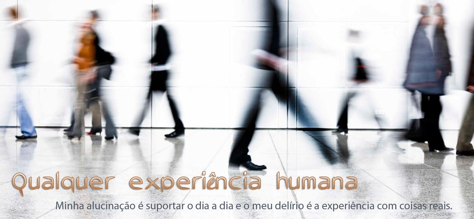 Qualquer Experiência Humana