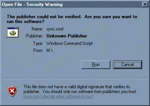 The publisher could not be verified.  Are you sure you want to run this software?<br />Name: sync.cmd<br />Publisher: Unknown Publisher<br />Type: Windows Command Script<br />From: M:\<br />Run  Save  Cancel<br />Al&ways ask before opening this file<br />This file does not have a valid digital signature that verifies its publisher.  You should only run software from publishers you trust.  [How can I decide what software to run?]