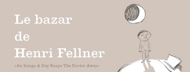 Le bazar de Henri Fellner