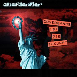 Chefdenker Coverbands ist die Zukunft LP