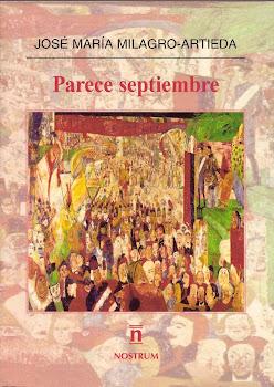 PARECE SEPTIEMBRE, novela, últimas noticias del mundo interior. Pulsa para leer 3 fragmentos, 3.