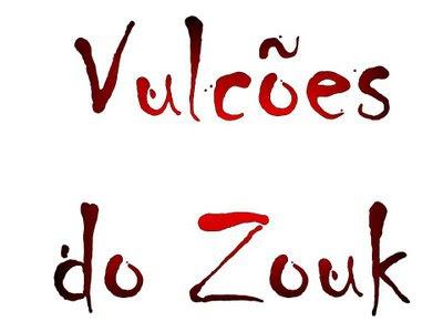 NOITE DOS VULCÕES DO ZOUK!!!!!!!!!!!Venha curtir com a gente uma noite agradável de muito Zouk