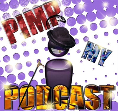 Pimp My Podcast!
