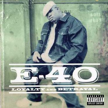E 40 Loyalty And Betrayal