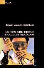 Indidiòsus Decurrere (Evoluzione Pericolosa)