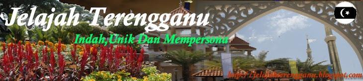 Jelajah Terengganu Satu Pengalaman