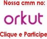 Participe da nossa comunidade no orkut!