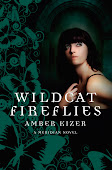 Wild Cat Fireflies, Amber Kizer