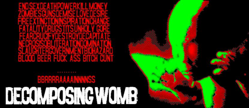 DECOMPOSING WOMB