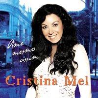 Cristina Mel – Ame Mesmo Assim
