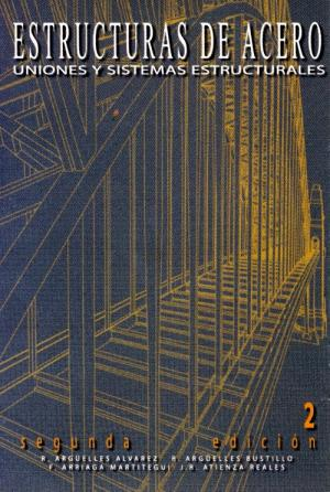 Ingenieria y algo mas libro estructuras de acero calculo de ram n arguelles alvarez - Estructuras libros vivos ...