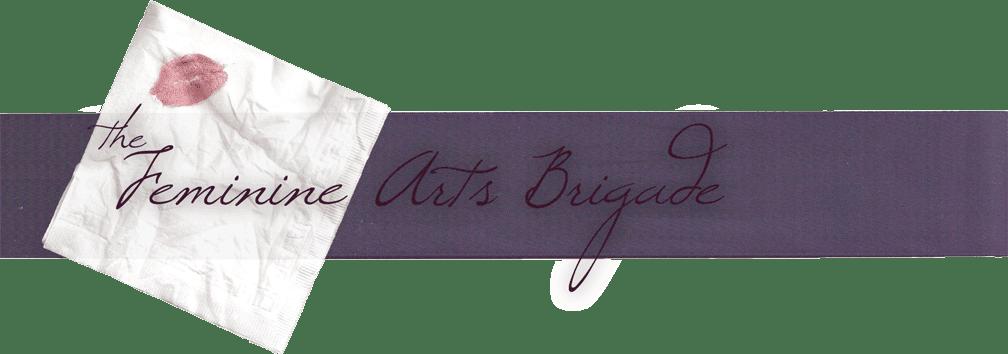 The Feminine Arts Brigade