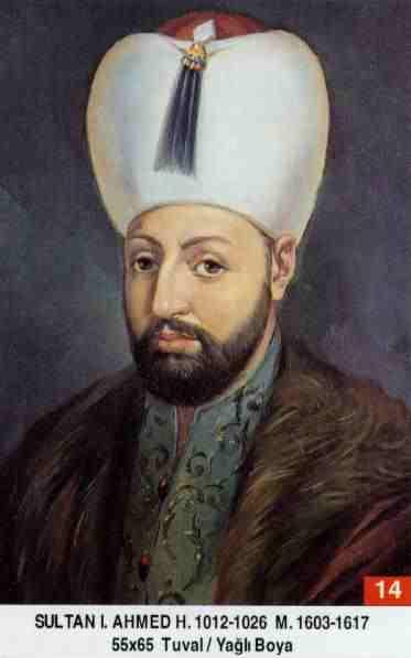 14 I. Ahmet (1603–1617)Sultan_ahmed_I