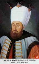 23-III. Ahmet-31 Aralik 1673-1 Temmuz 1736- (27) sene