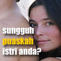 Sudah Puaskah Istri Anda ?