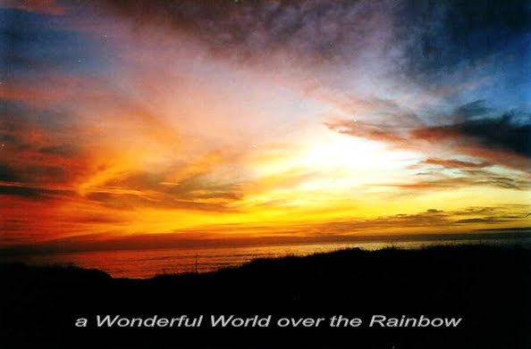 a Wonderful World over the Rainbow