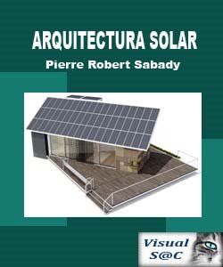http://2.bp.blogspot.com/_9MzG4bxmQLw/SmAMM-JEl2I/AAAAAAAADEI/ReIFTfWIMVE/s1600/Arquitectura+solar.jpg